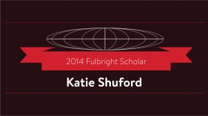 Hickory, North Carolina native Katie Shuford awarded 2014 Fulbright scholarship.