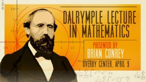 The Dalrymple Lecture in Mathematics starts at 6:30 in the Overby Center.