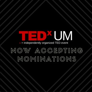 TEDxUM now accepting nominations for 2017 conference.